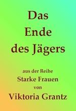 01_viktoria-grantz_das-ende-des-jaegers