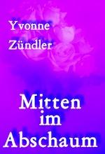 01_yvonne-zuendler_mitten-im-abschaum