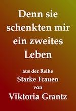02_viktoria-grantz_denn-sie-schenkten-mir-ein-zweites-leben
