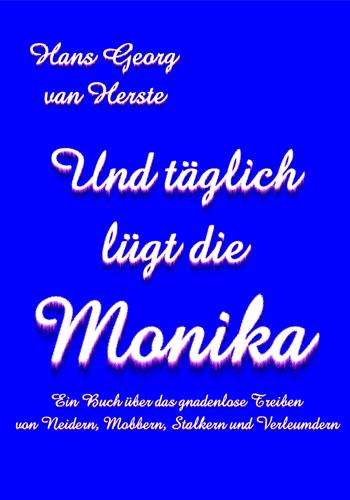 Hans_Georg_van_Herste-Und_taeglich_luegt_die_Monika