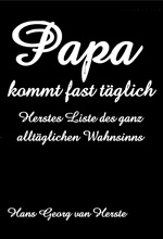 hans-georg-van-herste_papa-kommt-fast-taeglich